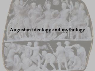 Augustan ideology and mythology