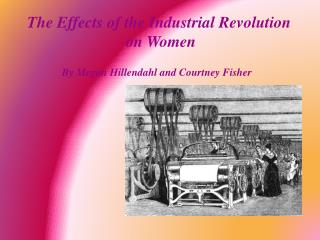 The Effects of the Industrial Revolution  on Women