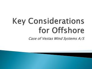 Key Considerations for Offshore