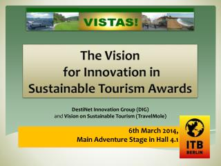 The Vision  for  Innovation  in  Sustainable Tourism  Awards