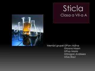 Sticla       Clasa a VII-a A