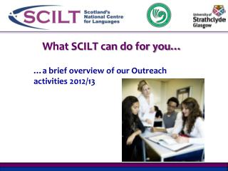 What SCILT can do for you…