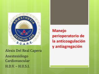 Manejo  perioperatorio  de la anticoagulación y  antiagregación