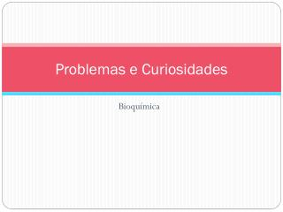 Problemas e Curiosidades