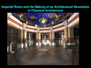 Imperial Rome and the Making of an Architectural Revolution in Classical Architecture