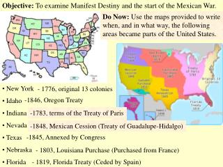 Objective:  To examine Manifest Destiny and the start of the Mexican War.