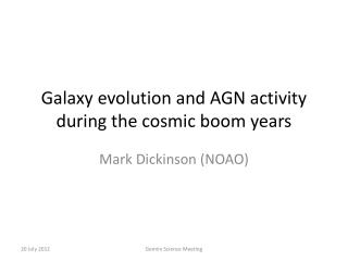 Galaxy evolution and AGN activity during the cosmic boom years