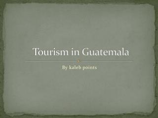 Tourism in Guatemala