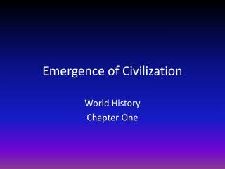 Emergence of Civilization