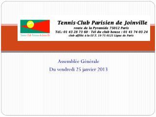 Assemblée  Générale Du vendredi  25 janvier 2013