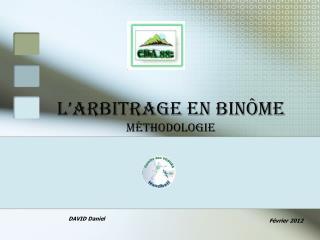 L�ARBITRAGE EN BIN�ME M�thodologie