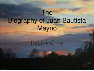 The  Biography of Juan Bautista Mayno