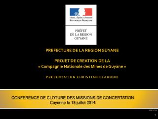 PREFECTURE  DE LA REGION  GUYANE PROJET DE CREATION  DE LA