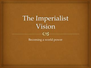 The Imperialist Vision