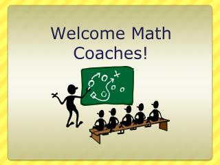 Welcome Math Coaches!