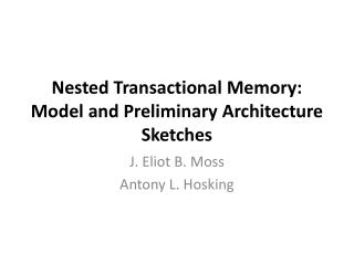 Nested Transactional Memory: Model and Preliminary Architecture Sketches
