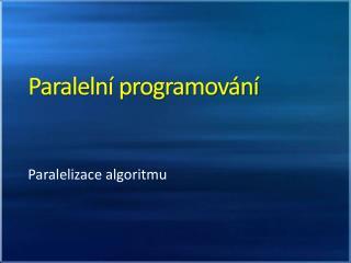 Paraleln� programov�n�