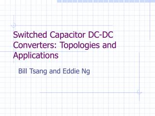 Switched Capacitor DC-DC Converters: Topologies and  Applications