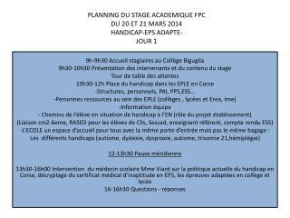 PLANNING DU STAGE ACADEMIQUE FPC DU 20 ET 21 MARS 2014 HANDICAP-EPS ADAPTE- JOUR 1
