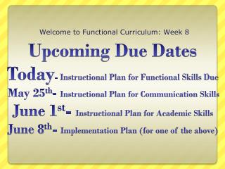 Welcome to Functional Curriculum: Week  8
