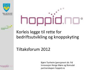 Korleis  legge til rette for bedriftsutvikling og knoppskyting Tiltaksforum 2012