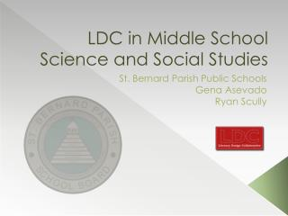 LDC in Middle School Science and Social Studies