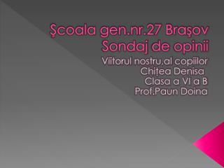 Şcoala gen.nr.27 Braşov Sondaj  de  opinii