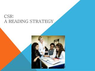 CSR:   A Reading Strategy