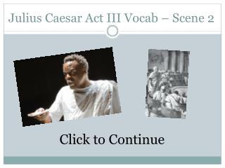 Julius Caesar Act III  Vocab  – Scene 2