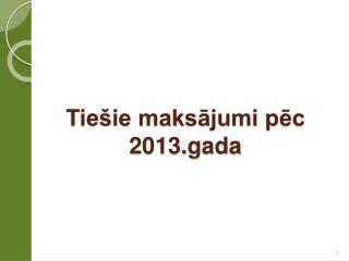 Tiešie maksājumi pēc 2013.gada