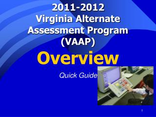 2011-2012 Virginia Alternate Assessment Program (VAAP) Overview