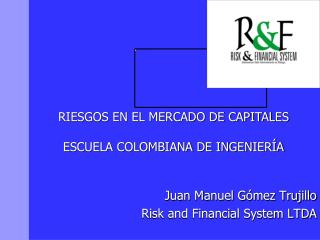 Juan Manuel G mez Trujillo Risk and Financial System LTDA