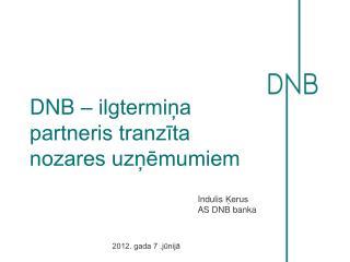 DNB – ilgtermiņa partneris tranzīta nozares uzņēmumiem