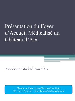 Présentation du Foyer d'Accueil Médicalisé du Château d'Aix.