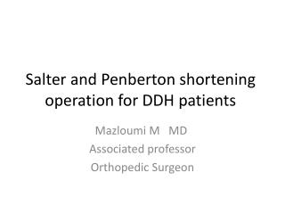 Salter and Penberton shortening operation for DDH patients