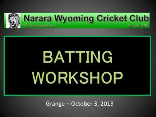 BATTING  WORKSHOP