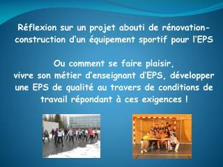 Réflexion sur un projet abouti de rénovation-construction d'un équipement sportif pour l'EPS