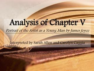 Analysis of Chapter V Portrait of the Artist as a Young Man by James Joyce