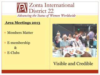 Area Meetings 2013 Members Matter E-membership  & E-Clubs