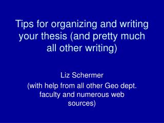 Tips for organizing and writing your thesis and pretty much all other writing