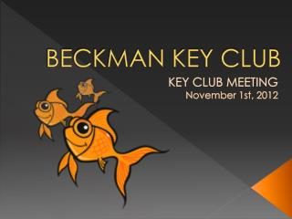 KEY CLUB MEETING November 1st, 2012