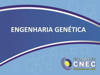 ENGENHARIA GENÉTICA