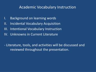 Academic Vocabulary Instruction Background on learning words Incidental Vocabulary Acquisition