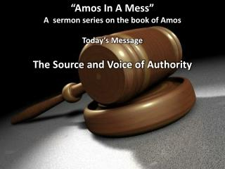 """Amos In A Mess"" A  sermon series on the book of Amos"