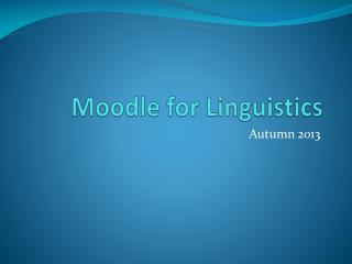 Moodle  for Linguistics