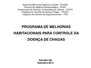 PROGRAMA DE MELHORIAS HABITACIONAIS PARA CONTROLE DA DOEN�A DE CHAGAS