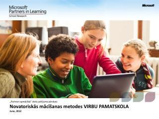 """""""Partneri apmācībā"""" skolu pētījuma pārskats Novatoriskās mācīšanas metodes  VIRBU PAMATSKOLA"""