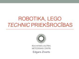 Robotika,  Lego technic  priekšrocības