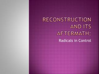 Reconstruction and Its Aftermath: