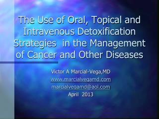 Victor A Marcial- Vega,MD www.marcialvegamd.com marcialvegamd@aol.com April  2013